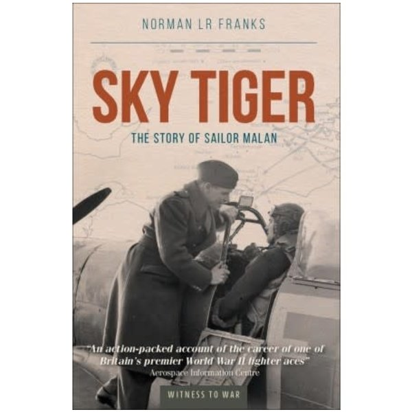Crecy Publishing Sky Tiger: Story of Sailor Malan: Witness to War SC