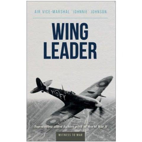 Wing Leader: Johnnie Johnson: Witness to War SC
