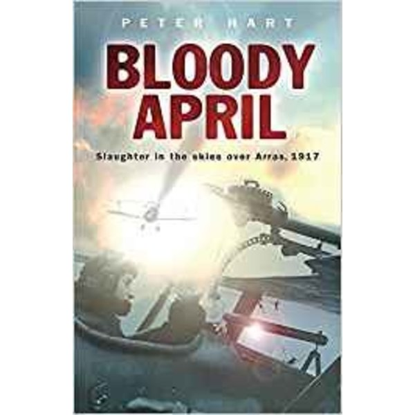 Cassell Books Bloody April: Slaughter in the Skies over Arras 1917 SC