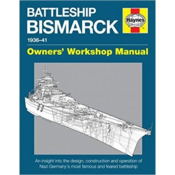 Haynes Publishing Battleship Bismarck: Owners Workshop Manual +NSI+