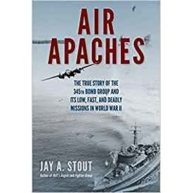 Air Apaches: True Story 345th Bomb Group HC