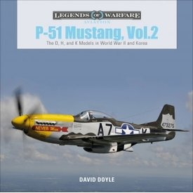 Schiffer Legends of Warfare P51 Mustang: Volume 2: D, H & K Models: Legends HC