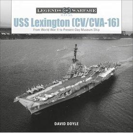 Schiffer Legends of Warfare USS Lexington CV/CVA16: Legends of Warfare HC