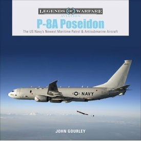 Schiffer Legends of Warfare P8 Poseidon: Legends of Warfare hardcover
