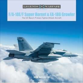 Schiffer Legends of Warfare FA18E/F Super Hornet & EA18G Growler: Legends