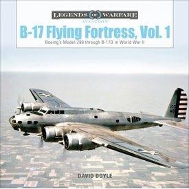 Schiffer Publishing B17 Flying Fortress, Vol.1: Legends of Warfare HC