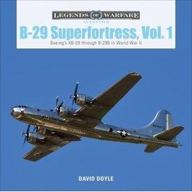 Schiffer Legends of Warfare B29 Superfortress: Vol.1: Legends of Warfare HC