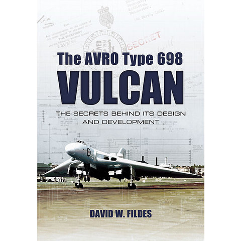 Avro Type 698 Vulcan: Secrets Behind hardcover