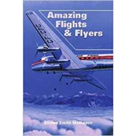 Amazing Flights & Flyers (Canadiana) softcover