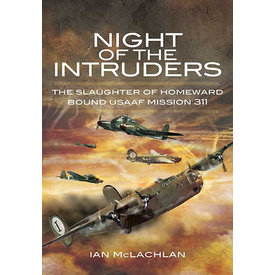 Night of the Intruders: Slaughter Mission 311 HC