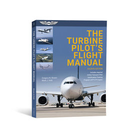 ASA - Aviation Supplies & Academics The Turbine Pilot's Flight Manual 4th Edition