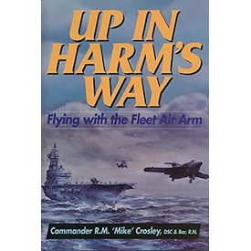 Airlife Books Up In Harm's Way: Flying with the Fleet Air Arm HC**O/P**++SALE++