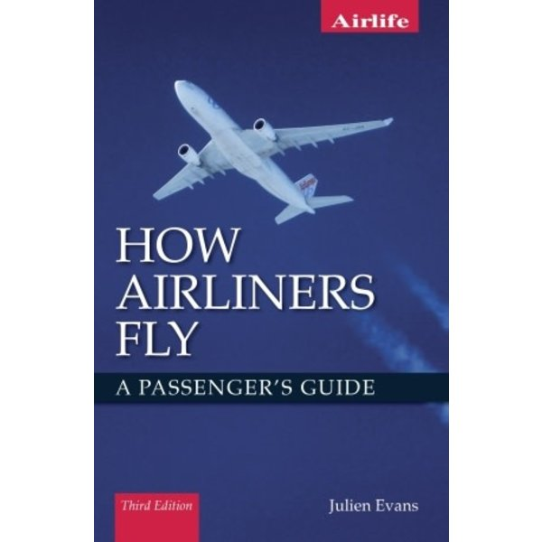 Crowood Aviation Books How Airliners Fly: A Passenger's Guide 3rd.ed. SC