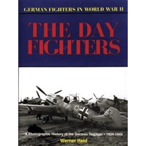Day Fighters: German Fighters in WWII hardcover