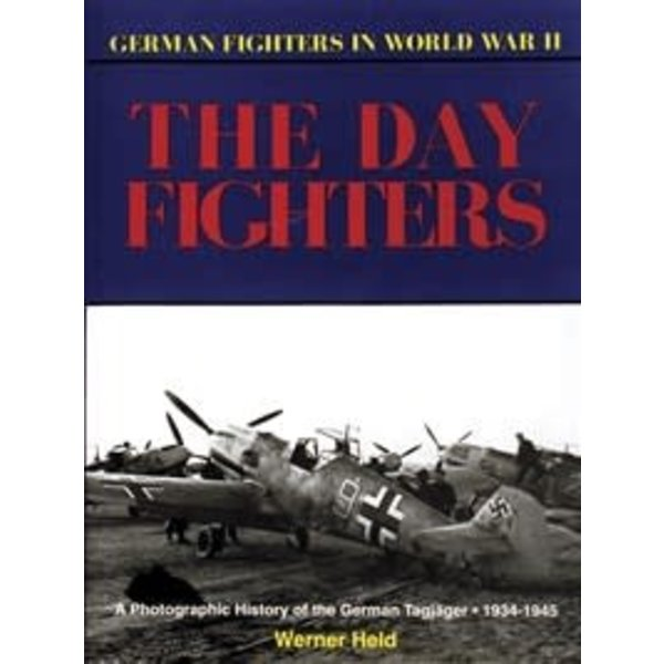 Schiffer Publishing Day Fighters: German Fighters in WWII hardcover