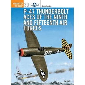 Osprey Publications P47 Thunderbolt Aces of the 9th/15th AF: Aces#30 SC ++SALE++ *NSI+