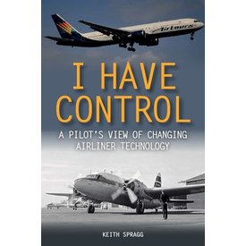 Crowood Aviation Books I Have Control: Pilot's View of Airliner Technology SC