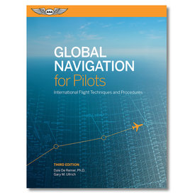 ASA - Aviation Supplies & Academics Global Navigation For Pilots 3rd Edition softcover