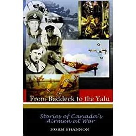 From Baddeck To The Yalu: Canada's Airmen At War SC +SALE+