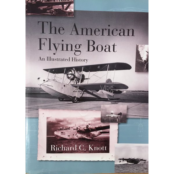 Naval Institute Press American Flying Boat: An Illustrated History HC +SALE+
