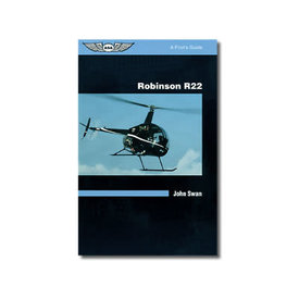 ASA - Aviation Supplies & Academics Robinson R22: A Pilot's Guide