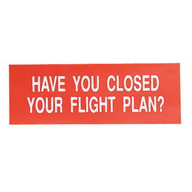 Sporty's Decal Have you Closed Your Flight Plan