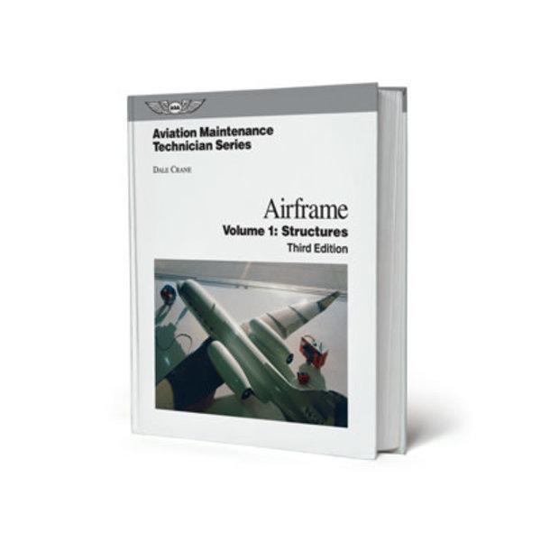 ASA - Aviation Supplies & Academics AIRFRAME:AMT:VOL.1:STRUCTURES:ASA HC