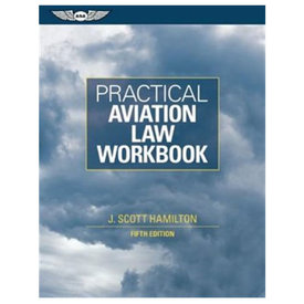 ASA - Aviation Supplies & Academics PRACTICAL AVIATION LAW WORKBOOK