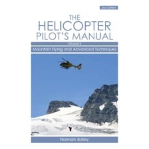 Helicopter Pilot's Manual: Vol.3: Mountain Flying SC++NSI++SALE++