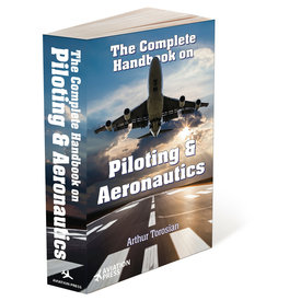 The Complete Handbook on Piloting & Aeronautics