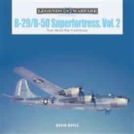 Schiffer Legends of Warfare B29 / B50 Superfortress: Vol.2 Legends of Warfare HC