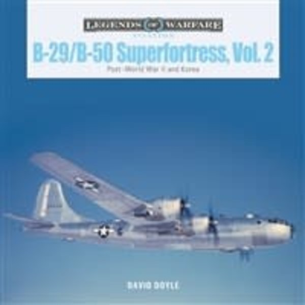 Schiffer Legends of Warfare B29 / B50 Superfortress: Vol.2 Legends of Warfare HC