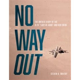 Schiffer Publishing No Way Out: The Untold Story of B-24 hardcover +NSI+
