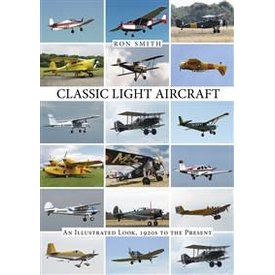 Schiffer Publishing Classic Light Aircraft:: Illustrated Look 1920s-present HC