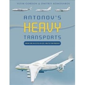 Schiffer Publishing Antonov's Heavy Transports: An22 to An225 HC