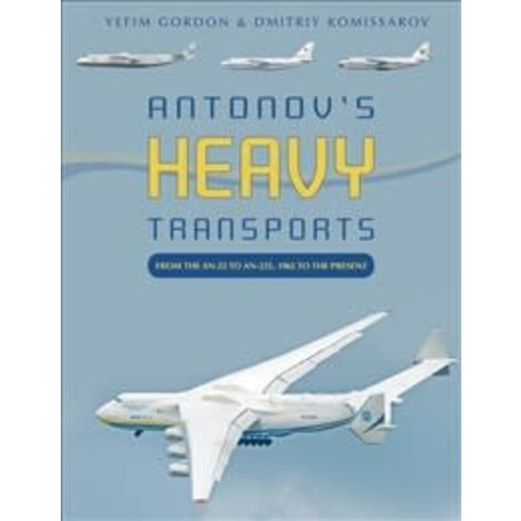 Antonov's Heavy Transports: An22 to An225 HC