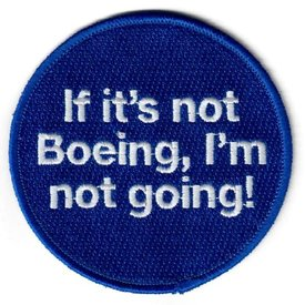 Boeing Store Patch If It's Not Boeing I'm Not Going