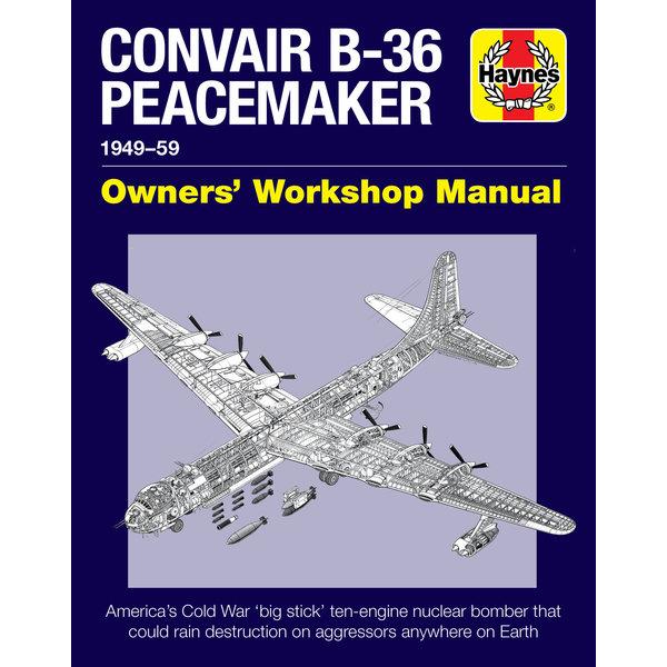 Haynes Publishing Convair B36 Peacemaker: Owner's Workshop HC