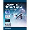 Aviation & Meteorology: Weather Fundamentals  2nd Edition