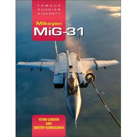 Crecy Publishing Mikoyan MiG31: Famous Russian Aircraft HC