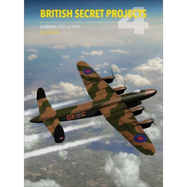 Crecy Publishing British Secret Projects: Vol.4: Bombers: 1935-1950 HC