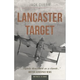 Crecy Publishing Lancaster Target: Witness to War series softcover