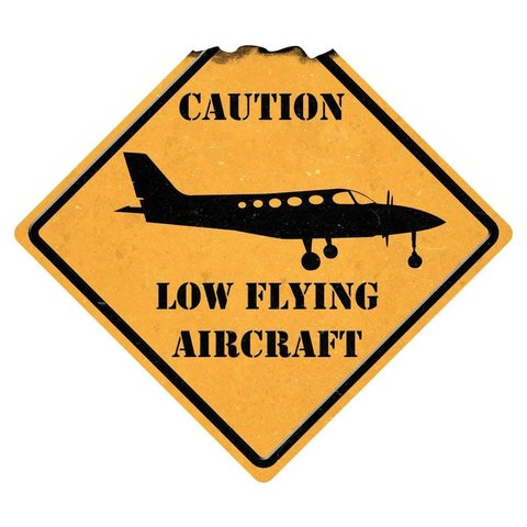 Caution Low Flying Aircraft Tin Sign