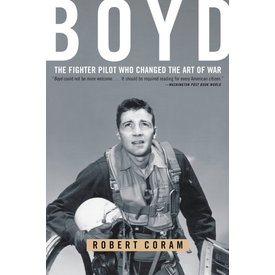 Back Bay Books Boyd: The Fighter Pilot Who Changed the Art of War SC