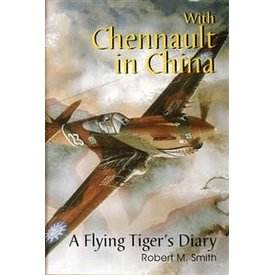 Schiffer Publishing With Chennault in China: Flying Tiger's Diary HC