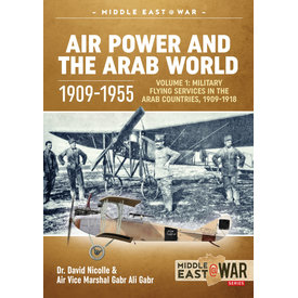 Air Power & the Arab World: 1909-1955: Vol.1: MiddleEast@War #20 SC