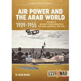 Air Power & the Arab World: 1909-1955: Vol.2: MiddleEast@War #26 SC