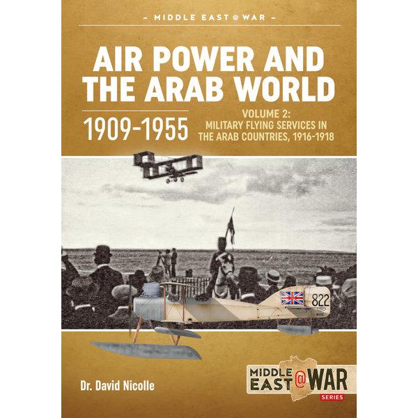 Air Power & the Arab World: 1909-1955: Vol.2: MiddleEast@War #26 SC