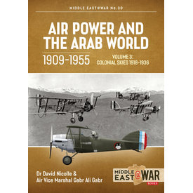 Air Power & the Arab World: 1909-1955: Vol.3: MiddleEast@War #30 SC