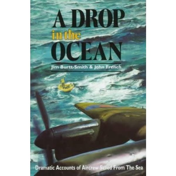 A Drop in the Ocean: Aircrew Saved from the Sea HC +SALE+
